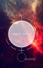 Medley: 솝 Epoch by obsobing