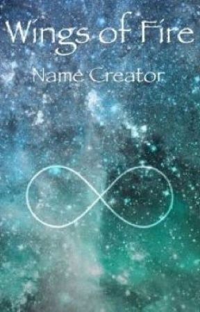 Wings of Fire Name Creater by demigods4life12