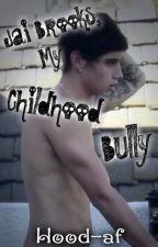 Jai Brooks, My Childhood Bully by Hood-af