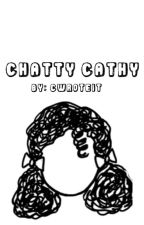 Chatty Cathy by cwroteit