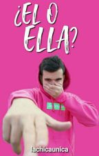 ¿Él o Ella? by LACHICAUNICA