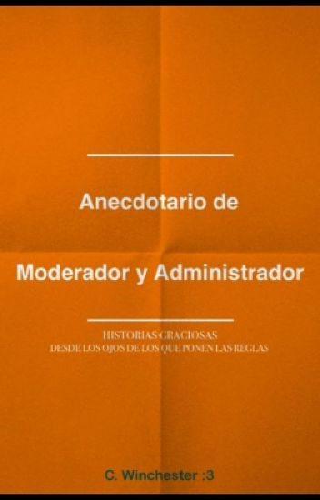 Anecdotario de Moderador y Administrador