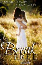Break Free. Prologue. by alirah
