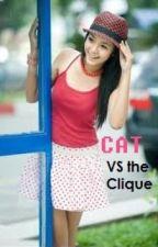 Cat VS the Clique by SarahMargaret