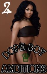 Dope Boy Ambitions 2 by laila_duhh
