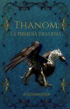 Thanom: La primera travesía. by Skade1704