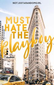 Must Hate The PLAYBOY! (PUBLISHED) by notjustarandomgirl