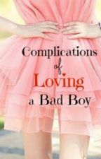 Complications of Loving a Bad Boy by hanna_james