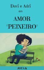 "Amor ""Peixeiro"" by JotaKev"