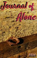 Journal Of Alone by RBMosher