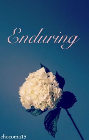 Enduring by chocoma15
