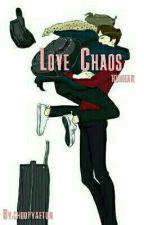 Love Chaos by chuupyaetun