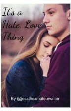 It's a Hate, Love thing by jesstheamateurwriter
