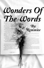 Wonder of the words by Remmiee