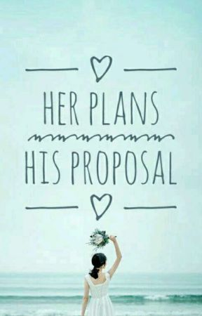 Her Plans, His Proposal by LalaMarkova