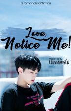 [1] Love, Notice Me! • Hoshi Seventeen | ✔ by liliecious