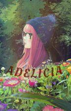 Adelicia (HIATUS) by fanisyadevina