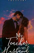 My Teacher is  My Husband by Imagine_24