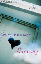 Give My Hollow Heart Harmony by a19049