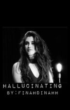 Hallucinating Lauren/You by FinahDinahh
