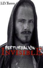 Perturbación Invisible. by CasaDePapel