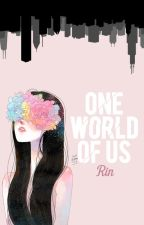 One World of Us by seirinadae