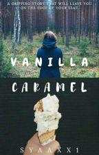 Vanilla Caramel [✔] by vinkaalissya14