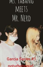 Ms.Yabang meets Mr. Nerd by NatalieJumarang