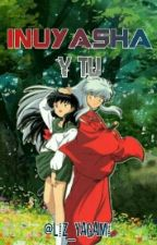 Inuyasha y tu by liz_Yagami