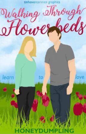 Walking Through Flowerbeds | original story by HoneyDumpling