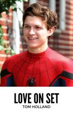 Love On Set (Tom Holland) by JustSomeone69