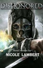 Dishonored: The Novel by NicoleMLambert
