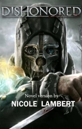 Dishonored: The Novel by NicoleMLambert
