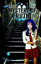 Tatic:Mystery of Truth by LyanSlayer