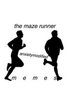 Maze Runner Memes by AnxietyModified
