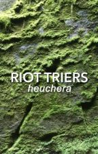 Riot triers by heuchera