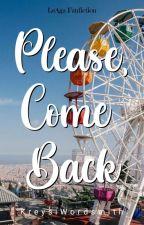 Please, Come  Back by KreysiWordsmith