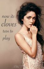 Now It's Cloves Turn To Play by lilyjjameson