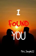I Found You ( Book 2) by Simple_Writers22
