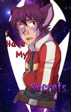 I have my Secrets (Klance) by country_girl_otaku