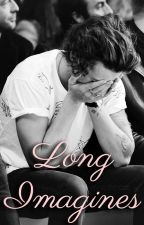 Long Imagines by harryimaginesx