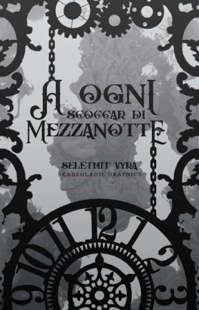 A ogni scoccar di Mezzanotte by Selethit-Vyra