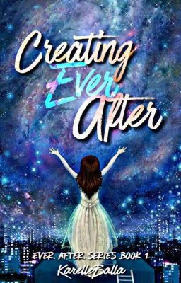 Creating Ever After - Chapter 36 - Wattpad