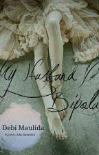 My Husband Bipolar by DebiMaulida0