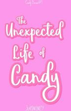 The Unexpected Life of Candy (COMPLETED) by SlapInfinity