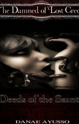 The Damned of Lost Creek- Book Four: Deeds of the Saint