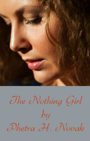 The Nothing Girl by PhetraNovak