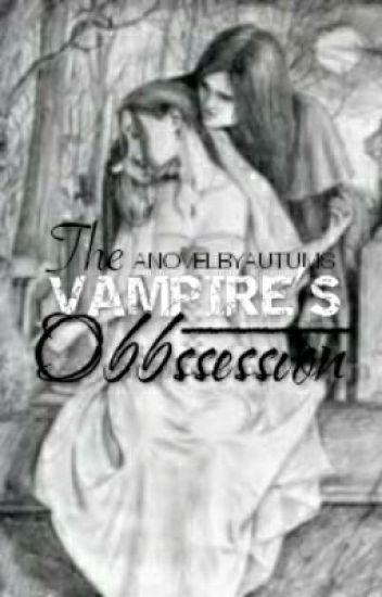 The Vampire's Obssesion