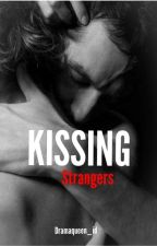 Kissing Strangers by Tina_Cullens