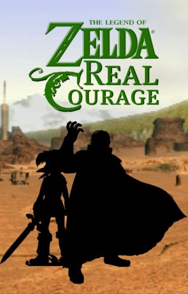 The Legend of Zelda: Real Courage